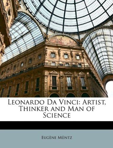 Leonardo Da Vinci: Artist, Thinker and Man of Science
