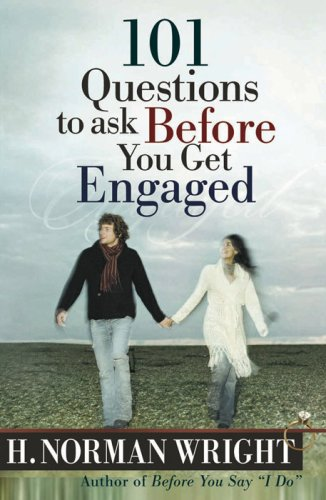 101 Questions to Ask Before You Get Engaged (Wright, H. Norman & Gary J. Oliver)