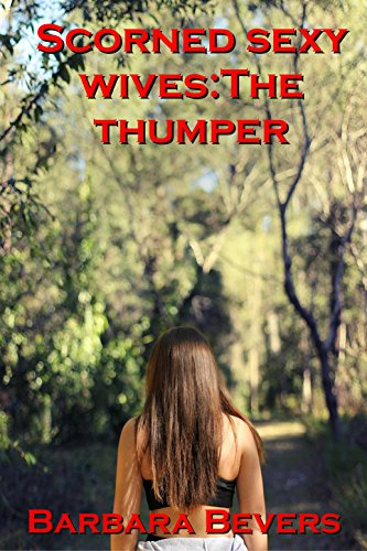 Scorned sexy wives:The Thumper (Outdoor Sex compare prices)
