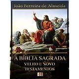 A Bíblia Sagrada - Velho e Novo Testamentos [Com índice ativo]