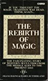 The Rebirth of Magic (055211880X) by Francis King