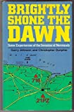 img - for Brightly Shone the Dawn: Some Experiences of the Normandy Battlefields by Garry Johnson (1980-06-06) book / textbook / text book