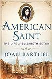 American Saint: The Life of Elizabeth Seton (Hardback) - Common