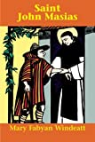 img - for St. John Masias: Marvelous Dominican Gatekeeper of Lima, Peru (Saints Lives) book / textbook / text book