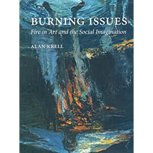 Burning Issues: Fire in Art and the Social Imagination