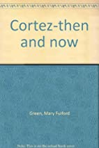 Cortez-then and now by Mary Fulford Green