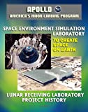 img - for Apollo and America's Moon Landing Program: Lunar Receiving Laboratory (LRL) Project History and To Create Space on Earth: The Space Environment Simulation Laboratory (SESL) and Project Apollo book / textbook / text book