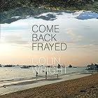 Come Back Frayed Hörbuch von Colin Wright Gesprochen von: Colin Wright