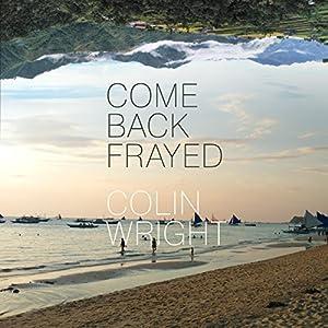 Come Back Frayed Audiobook