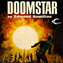 Doomstar: Interstellar Patrol, Book 7 (       UNABRIDGED) by Edmond Hamilton Narrated by James C. Lewis