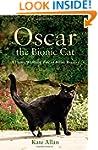 Oscar: The Bionic Cat: A Heart-Warmin...