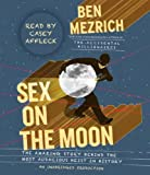 img - for Sex on the Moon: The Amazing Story Behind the Most Audacious Heist in History book / textbook / text book