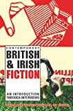 img - for Contemporary British and Irish Fiction: An Introduction Through Interviews book / textbook / text book