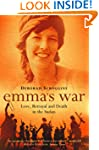 Emma's War: Love, Betrayal and Death...