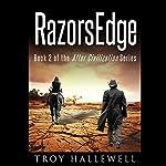 RazorsEdge: RazorWire: After Civilization, Book 2 | Troy Hallewell