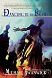 Dancing with Bears: A Darger & Surplus Novel by Michael Swanwick
