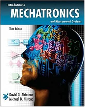 Introduction to Mechatronics and Measurement Systems (Engineering Series) written by David Alciatore