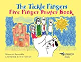 The Tickle Fingers: Five Finger Prayer Book