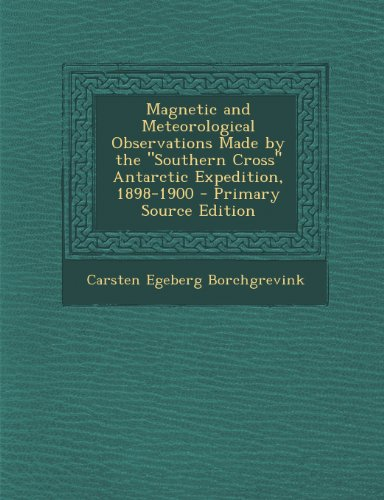 Magnetic and Meteorological Observations Made by the