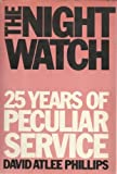 img - for The Night Watch: 25 Years of Peculiar Service by David Atlee Phillips (1977-01-01) book / textbook / text book