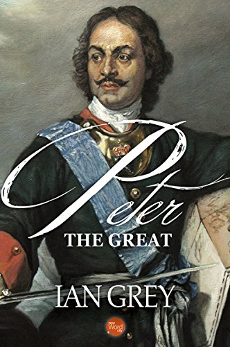 a biography of peter the great russian czar