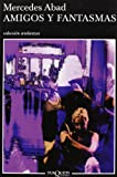 img - for Amigos y Fantasmas (Spanish Edition) book / textbook / text book