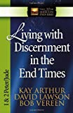 Living with Discernment in the End Times: 1 And 2 Peter and Jude (The New Inductive Study Series) (0736904468) by Arthur, Kay