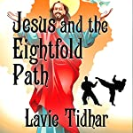 Jesus and the Eightfold Path | Lavie Tidhar