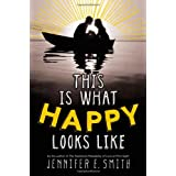This Is What Happy Looks Like ~ Jennifer E. Smith