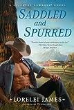 Saddled and Spurred: A Blacktop Cowboys Novel