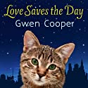 Love Saves the Day (       UNABRIDGED) by Gwen Cooper Narrated by Cris Dukehart