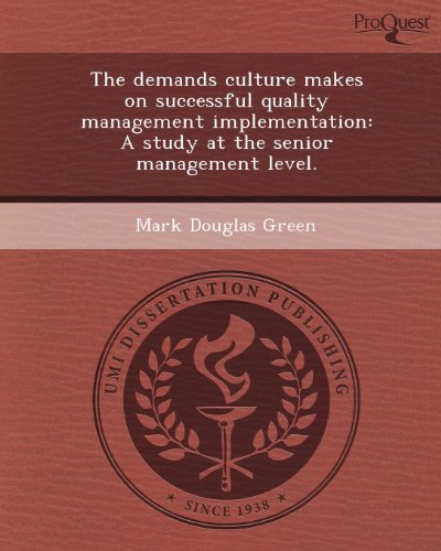 The Demands Culture Makes on Successful Quality Management Implementation: A Study at the Senior Management Level