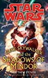 Luke Skywalker and the Shadows of Mindor (Star Wars) (0345477456) by Matthew Stover