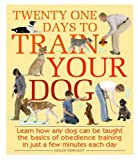 img - for Twenty-One Days To Train Your Dog by Colin Tennant (2009-06-15) book / textbook / text book