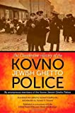 img - for The Clandestine History of the Kovno Jewish Ghetto Police book / textbook / text book