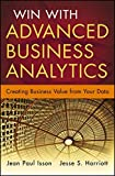 img - for Win with Advanced Business Analytics: Creating Business Value from Your Data book / textbook / text book