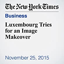 Luxembourg Tries for an Image Makeover (       UNABRIDGED) by Claire Barthelemy Narrated by Keith Sellon-Wright