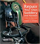 Repair Your Own Saddlery and Harness:...