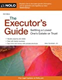 Executors Guide, The: Settling a Loved Ones Estate or Trust