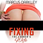 Fixing the Farmer's Wife | Marcus Darkley