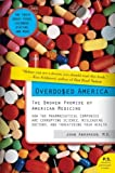 img - for Overdosed America: The Broken Promise of American Medicine (P.S.) [Paperback] book / textbook / text book