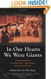 In Our Hearts We Were Giants: The Remarkable Story of the Lilliput Troupe: A Dwarf Family's Survival of the Holocaust