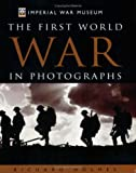 Imperial War Museum: The First World War in Photographs