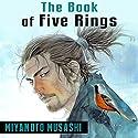 The Book of Five Rings Hörbuch von Miyamoto Musashi Gesprochen von: Ron Welch