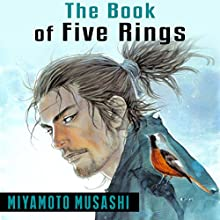 The Book of Five Rings | Livre audio Auteur(s) : Miyamoto Musashi Narrateur(s) : Ron Welch