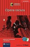 Opera oscura. Compact Lernkrimi. Lernziel Italienisch Grammatik - Niveau B1
