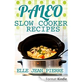 Paleo Slow Cooker: Delicious Crockpot Recipes For Busy Families. (Paleo Slow Cooker Series) (English Edition)
