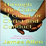 Through the Gates of Good, or Christ and Conduct | James Allen
