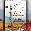 Willow Creek: Cheyenne Series, Book 3 (       UNABRIDGED) by Carolyn Lampman Narrated by Laurie Klein