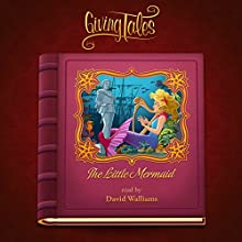 The Little Mermaid (GivingTales) Audiobook by Hans Christian Andersen Narrated by David Williams